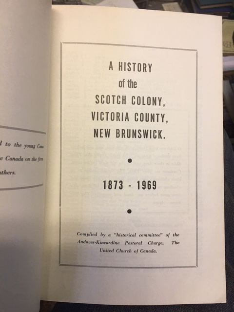 Image for A History of the Scotch Colony, Victoria County, New Brunswick 1873-1969.  First Edition