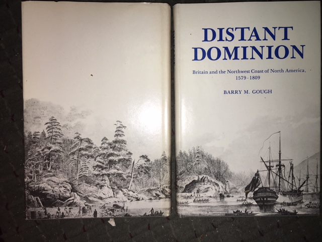 Image for Distant Dominion : Britain and the Northwest Coast of North America, 1579-1809. First Edition in dustjacket