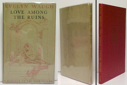 Image for Love Among the Ruins : A Romance of the Near Future.. First Edition in dustjacket