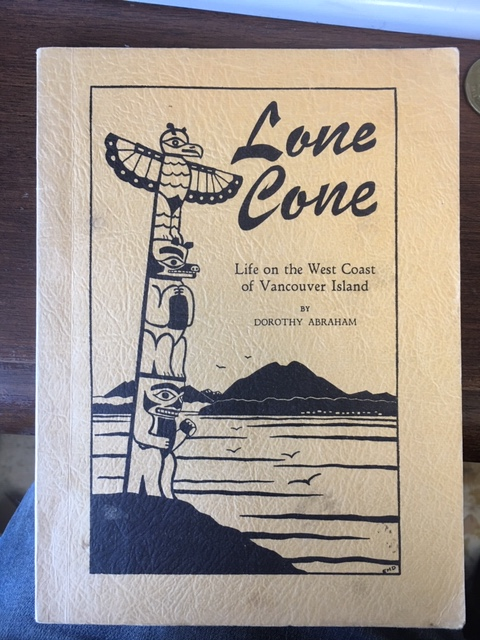 Image for Lone Cove : A Journal of Life on the West Coast of Vancouver Island, B.C. Fifth Edition. Signed by author