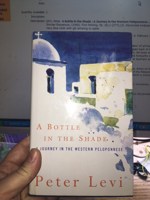 Image for A Bottle in the Shade : A Journey in the Western Peleponnese.  First Edition in dustjacket.