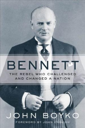 Image for Bennett  : The Rebel Who Challenged and Changed a Nation.  First Edition industjacket.