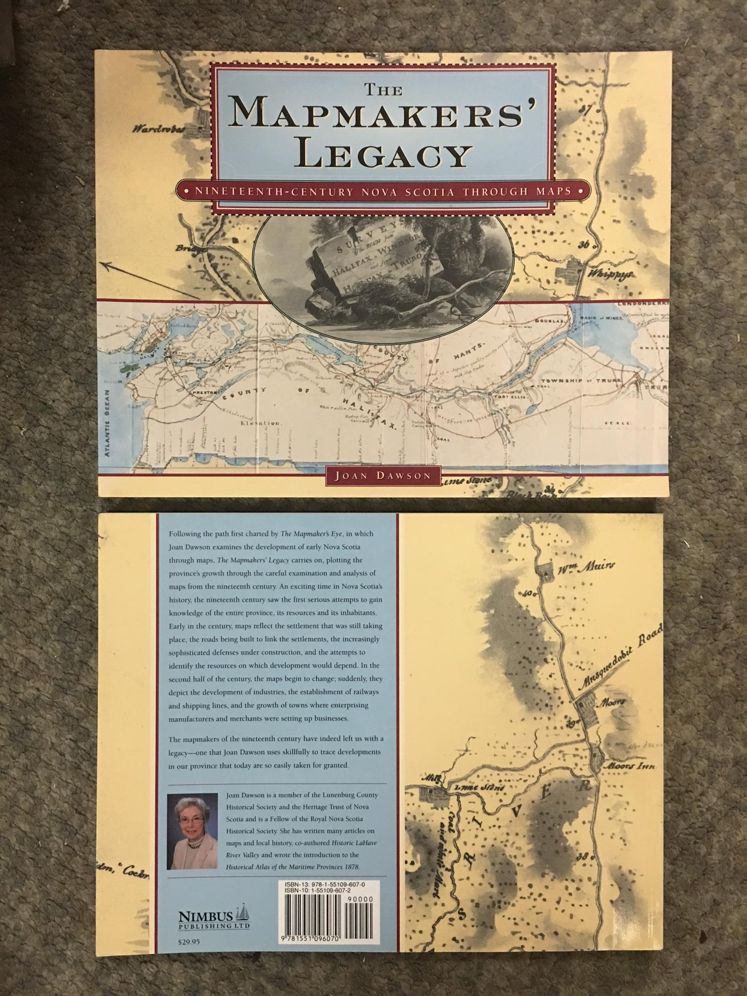 Image for The Mapmakers' Legacy : Nineteenth Century Nova Scotia Through Maps.  First Edition.