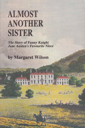Image for Almost Another Sister : Fanny Knight, Jane Austen's Favourite Niece.  First Edition