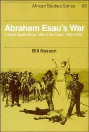 Image for Abraham Esau's War : A Black South African War in the Cape, 1899-1902. First Edition in dustjacket