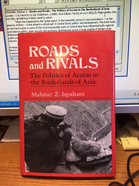 Image for Roads and Rivals : The Politics of Access in the Borderlands of Asia. First Edition in dustjacket