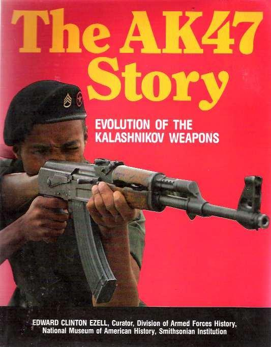 Image for AK47 Story : Evolution of the Kalashnikov Weapons.  First Edition in dustjacket.