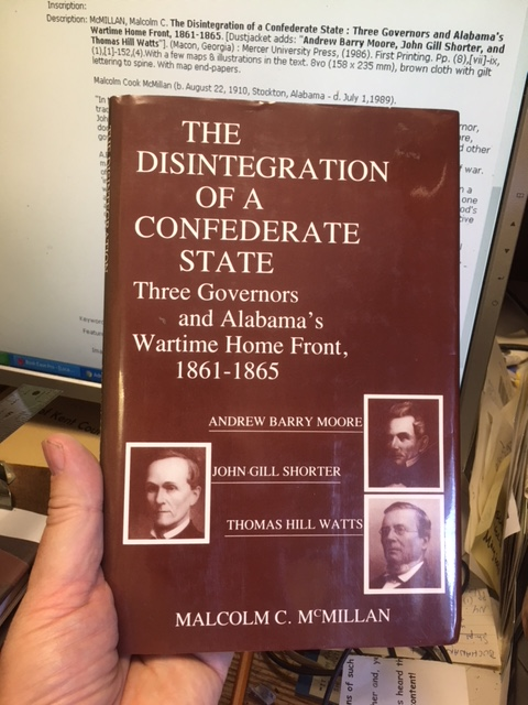 Image for The Disintegration of a Confederate State : Three Governors and Alabama's Wartime Home Front, 1861-1865. Andrew Barry Moore, John Gill Shorter, and Thomas Hill Watts.  First Edition in dustjacket.