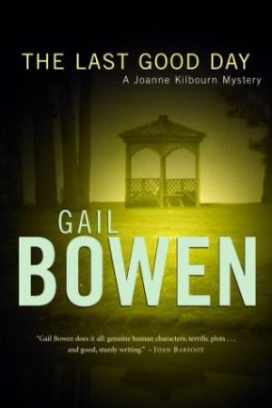 Image for Last Good Day : A Joanne Kilbourn Mystery.  First Edition in dustjacket.