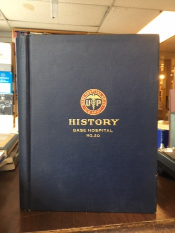 Image for History of United States Army Base Hospital No. 20 : Organized at the University of Pennsylvania. First Edition.