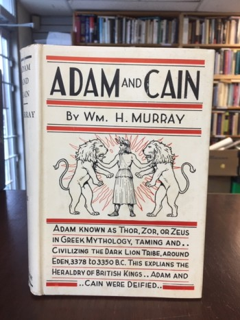 Image for Adam and Cain : Symposium of Old Bible History, Sumerian Empire, Importance of Blood of Race, Juggling Juggernaut of the Leaders of the Jews, the Gothic Civilization of Adam and the Ten Commandments of His Church. Second Printing in dustjacket