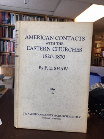 Image for American Contacts with the Eastern Churches, 1820-1870.  First Edition in dustjacket