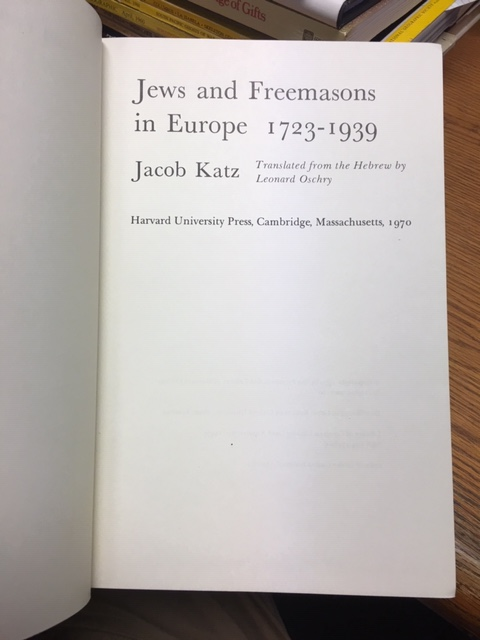 Image for Jews and Freemasons in Europe, 1723-1939.  First Edition in dustjacket