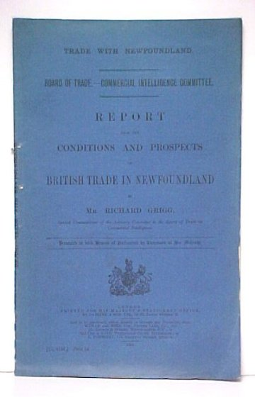Image for Report upon the Conditions and Prospects of British Trade in Newfoundl