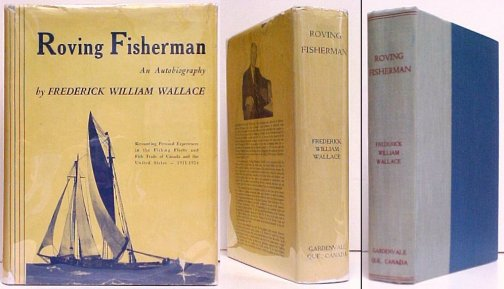 Image for Roving Fisherman : An Autobiography. Recounting Personal Experiences in theCommercial Fishing Fleets and Fish Industry of Canada and the United State s 1911-1924.. Limited Edition in dustjacket