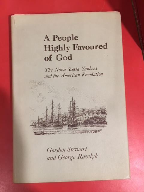 Image for A People Highly Favoured of God  : The Nova Scotia Yankees and the American Revolution. First Edition in dustjacket