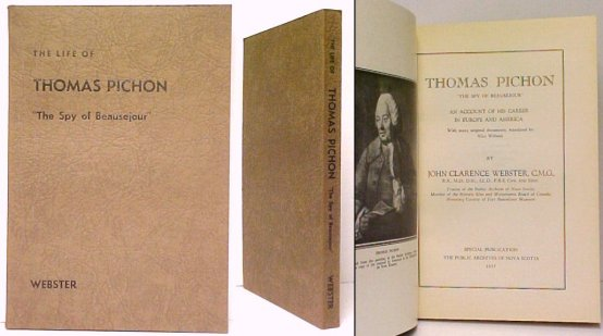 Image for Thomas Pichon The Spy of Beausejour: . An Account of His Career in Europe and America with Many Original Documents