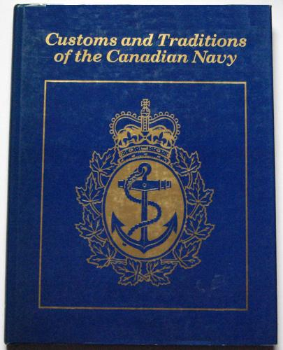 Image for Customs and Traditions of the Canadian Navy. First Edition in dustjacket