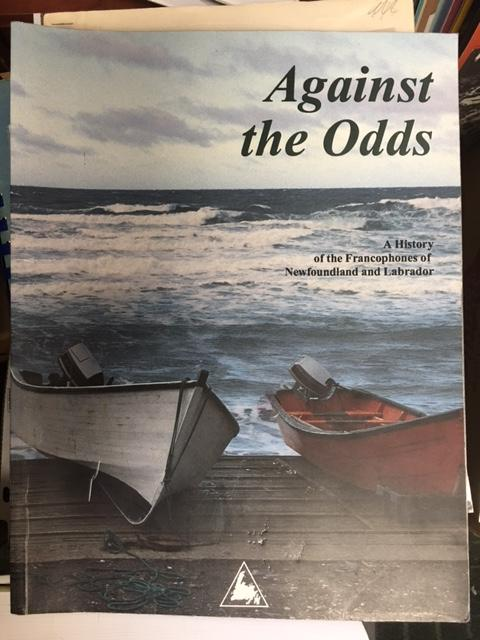 Image for Against the Odds : A History of the Francophones of Newfoundland and Labrador