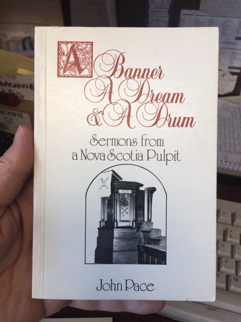 Image for A Banner, A Dream and A Drum :  Sermons from a Nova Scotia Pulpit. First Edition