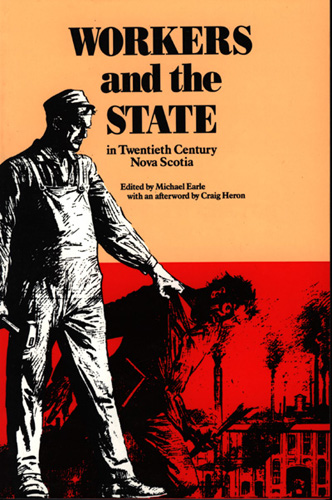 Image for Workers and the State in Twentieth Century Nova Scotia. First Edition.