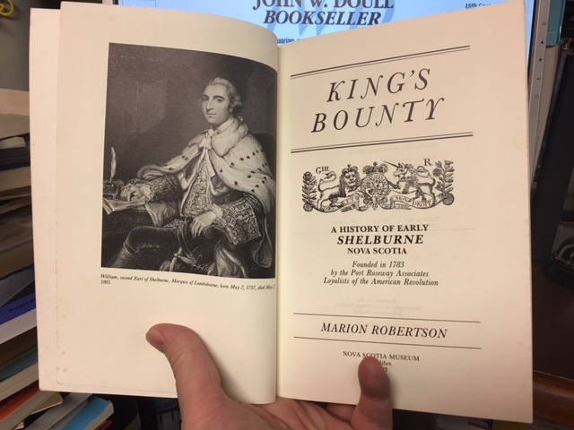 Image for King's Bounty : A History of Early Shelburne, Nova Scotia, Founded in 1783 by the Port Roseway Associates Loyalists of the American Revolution. First Edition, Paperback