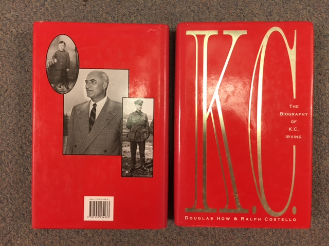 Image for K.C. : The Biography of K.C. Irving.  First Edition in dustjacket.