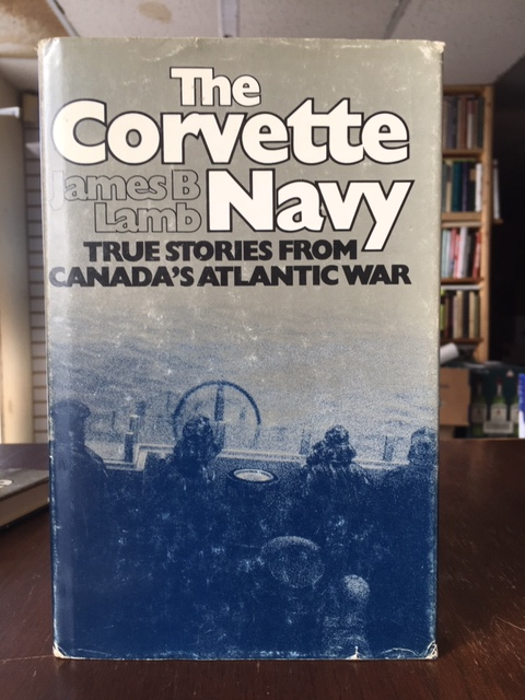 Image for The Corvette Navy : True Stories from Canada's Atlantic War. First Edition in dustjacket