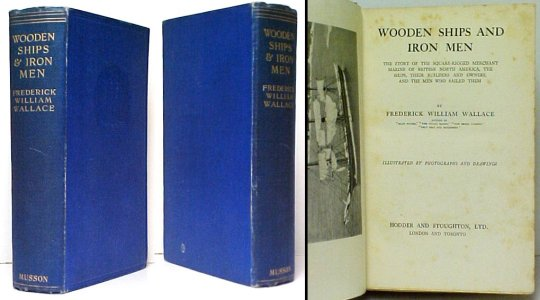 Image for Wooden Ships and Iron Men : The Story of the Square-Rigged Merchant Marine of British North America, the Ships, Their Builders and Owners, and the MenWho Sailed Them. First Canadain Edition