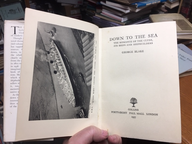 Image for Down to the Sea  : The Romance of the Clyde, Its Ships and Shipbuilders.  First Edition in dustjacket.