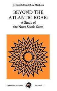 Image for Beyond the Atlantic Roar : A Study of the Nova Scotia Scots. First Edition