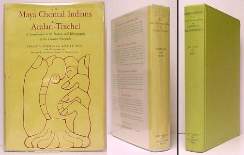 Image for Maya Chontal Indians of Acalan-Tixchel : A Contribution to the History and Ethnography of the Yucatan Peninsula. Second Edition in dustjacket.