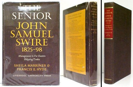 Image for Senior John Samuel Swire 1825-98  : Management in Far Eastern Shipping Trades. First Edition in dustjacket