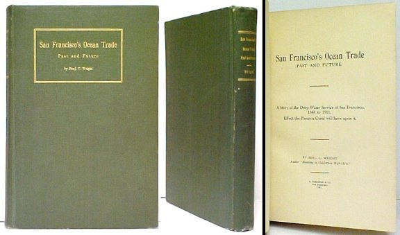 Image for San Francisco's Ocean Trade: Past and Future: A Story of the Deep Water Service of San Francisco, 1848 to 1911