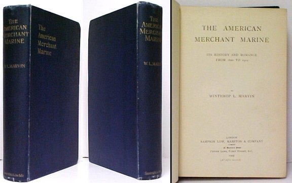 Image for American Merchant Marine: Its History and Romance From 1620 to 1902.. 1st UK