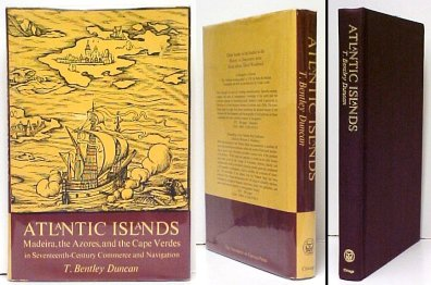 Image for Atlantic Islands : Madeira, the Azores and the Cape Verdes in Seventeenth-Century Commerce and Navigation. First Edition in dustjacket