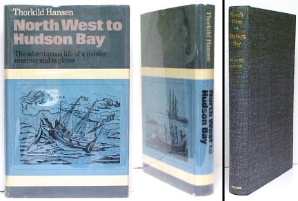 Image for North West to Hudson Bay : The Life and Times of Jens Munk.  First Edition in dustjacket.