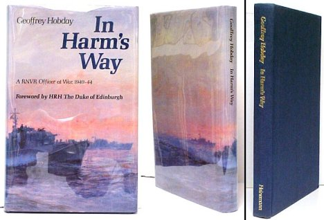 Image for In Harm's Way: A RNVR Officer at War, 1940-44.  signed in dj.
