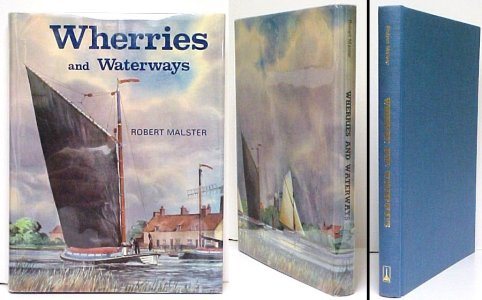 Image for Wherries and Waterways : The Story of the Norfolk and Suffolk Wherry and the Waterways on which it Sailed. First Edition in dustjacket