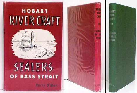 Image for Hobart River Craft.  [and] Sealers of Bass Strait   First Edition in dustjacket.