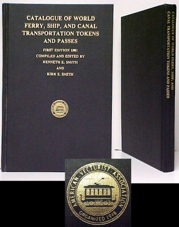 Image for Catalogue of World Ferry, Ship, and Canal Transportation Tokens and Passes.  First Edition