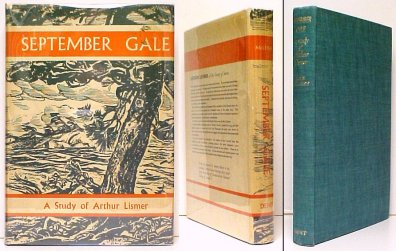 Image for September Gale : A Study of Arthur Lismer of the Group of Seven.   First Edition in dustjacket.