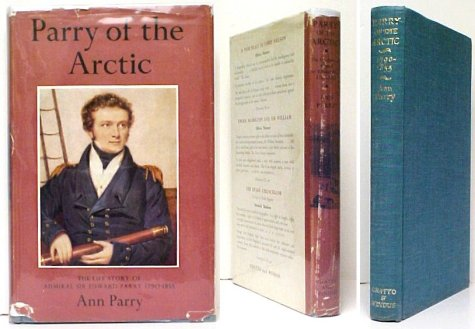 Image for Parry of the Arctic:  The Life Story of Admiral Sir Edward Parry 1790-1855.1st UK in dj