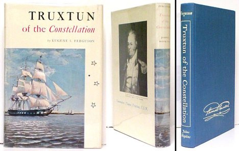 Image for Truxtun of the Constellation: The Life of Commodore Thomas Truxtun, U.S. Navy 1755-1822.  in dj.