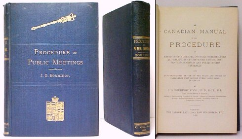 Image for A Canadian Manual on the Procedure At Meetings of Municipal Councils, Shareholders and Directors of Companies, Synods, Conventions, Societies and Public Bodies Generally with an Introductory Review of the Rules and Usages of Parliament that Govern Public Assemblies in Canada