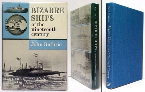 Image for Bizarre Ships of the Nineteenth Century.  First Edition in dustjacket