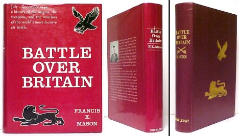 Image for Battle Over Britain :  A History of the German Air Assaults on Great Britain, 1917-18 and July-December 1940, and of the Development of Britain's Air Defences between the World Wars.  First American Edition in dustjacket