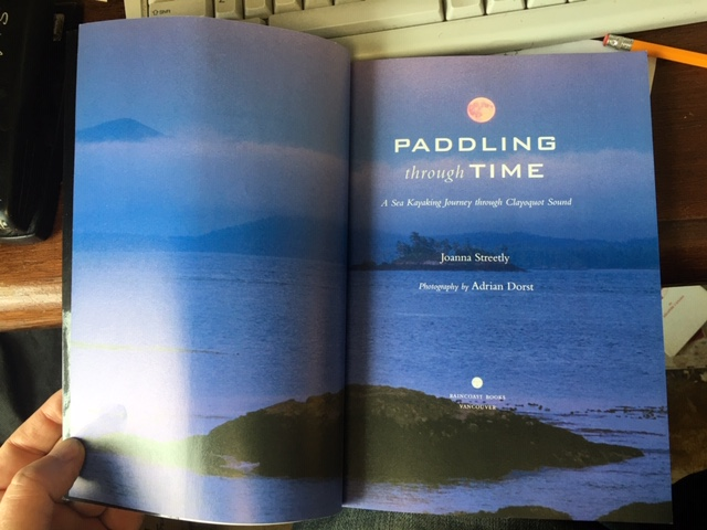 Image for Paddling through Time : A Sea Kayaking Journey through Clayoquot Sound.  First Edition
