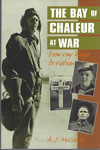 Image for The Bay of Chaleur at War : From Vimy Ridge to Vietnam. First Edition