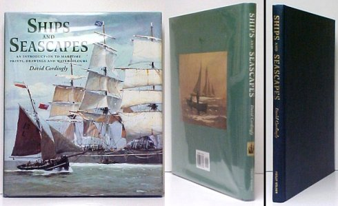 Image for Ships and Seascapes : An Introduction to Maritime Prints, Drawings and Watercolours.  1st UK (new) in dj
